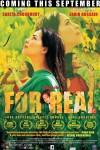 'For Real' Stills