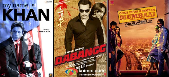 My Name Is Khan, Dabangg, Once Upon A Time In Mumbaai