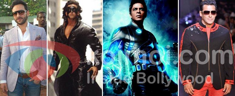 Saif Ali Khan, Hrithik Roshan (Krrish), Shah Rukh Khan (RA.One), Salman Khan