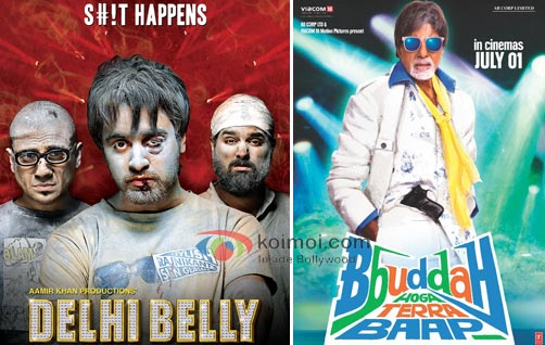 Delhi Belly, Bbuddah Hoga Terra Baap Box Office Reports (Delhi Belly Movie Poster, Bbuddah Hoga Terra Baap Movie Poster)