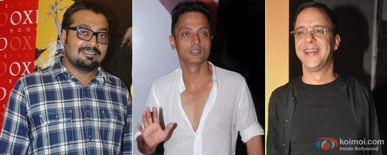 Anurag Kashyap, Sujoy Ghosh, Vindhu Vinod Chopra