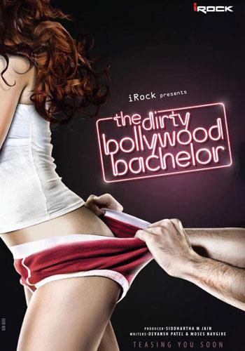 The Dirty Bollywood Bachelor