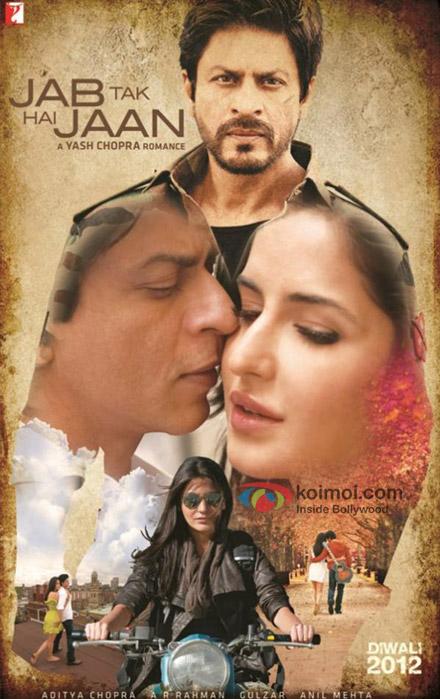 Shah Rukh Khan, Katrina Kaif and Anushka Sharma starrer Jab TaK hai Jaan Movie Poster