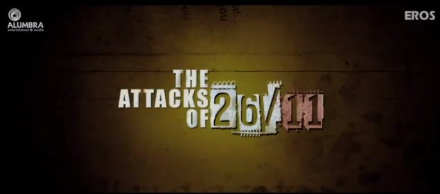 The Attacks of 26/11 - First Look
