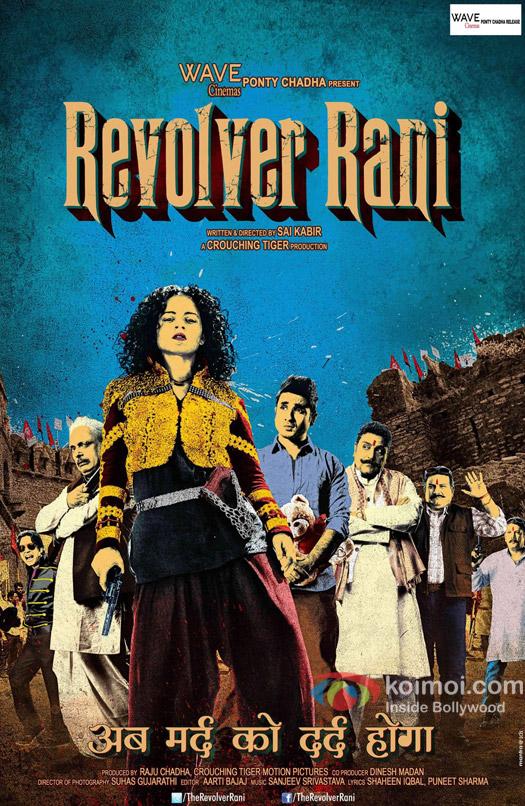 Kangana Ranaut, Vir Das, Piyush Mishra, Zakir Hussain and Pankaj Saraswat starrer 'Revolver Rani' movie first look poster