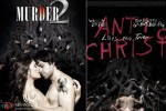 Murder 2 and Antichrist: Cut. Copy. Paste!