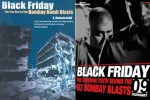 Film Black Friday is based on the novel written by S. Hussain Zaidi titled as 'Black Friday: The True Story Of The Bombay Blasts'