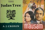 Film Mausam is based on the novel 'The Judas Tree' written by Scottish novelist A.J. Cronin