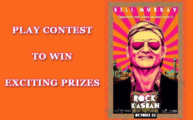 Play Rock The Kasbah Contest : To Win Exciting Prizes