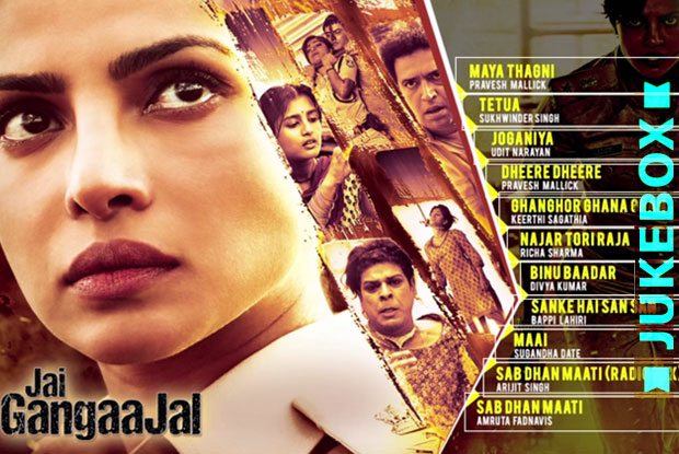 Jai Gangaajal Jukebox