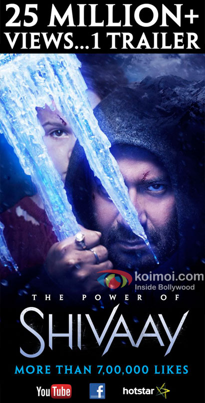 Ajay Devgn's Shivaay is the very first Bollywood Trailer to have crossed 12M in less than 3 days
