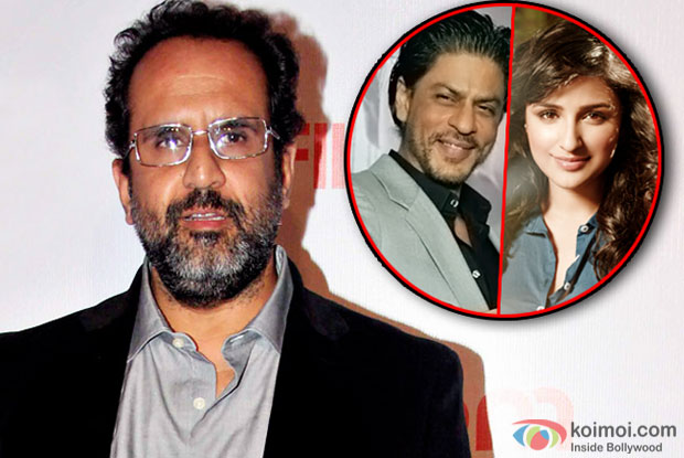 Not sought Parineeti for film with SRK: Anand L. Rai