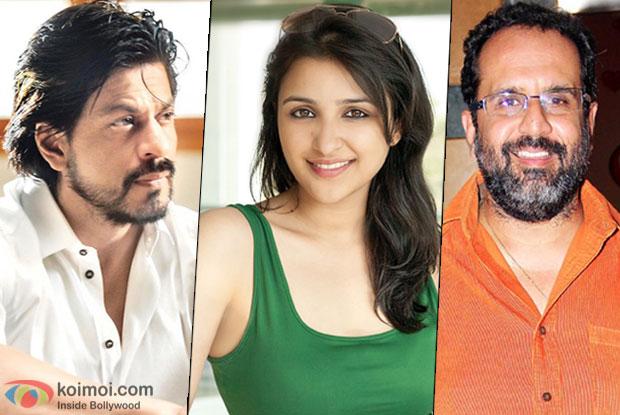 Parineeti Chopra To Join Shah Rukh Khan In Aanand L Rai's next?