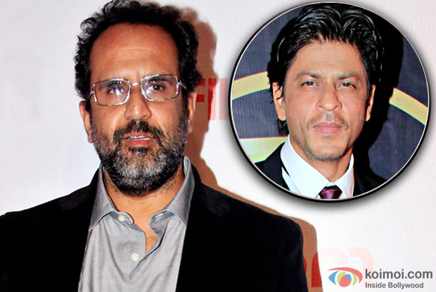 Casting SRK is the demand of the role: Aanand L. Rai