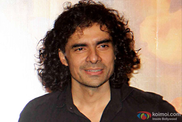 Shooting in foreign lands is not easy: Imtiaz Ali