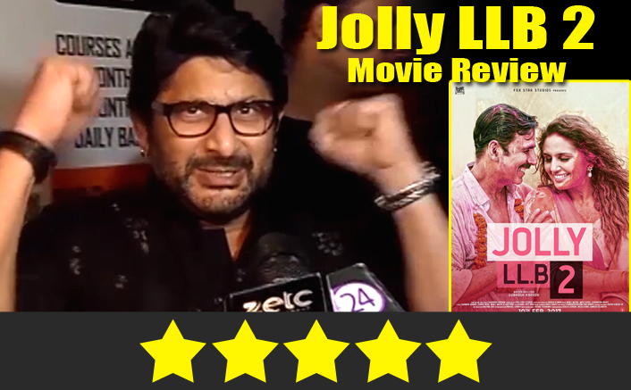 Arshad Warsi Reviews JOLLY LLB 2 | Akshay Has Performed 10 Times Better Than Me