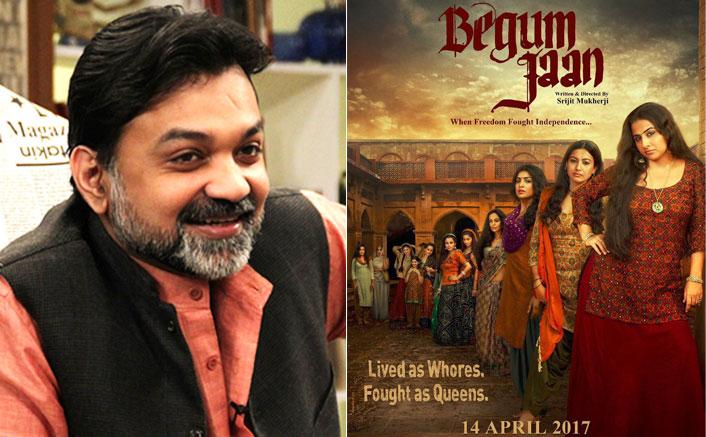 Censor board 'reasonable' to 'Begum Jaan': Srijit Mukherji