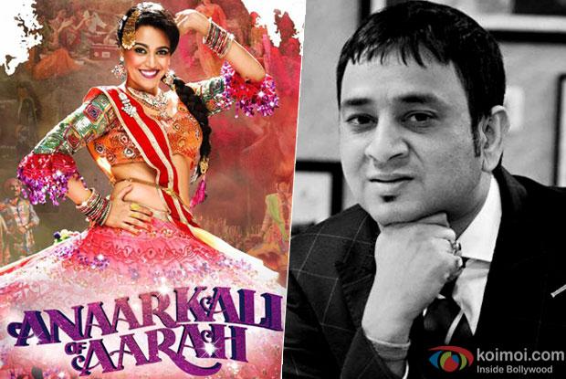 Sandiip Kapur: You won't miss a hero in Anarkali Of Arrah