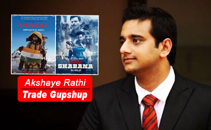 Trade Gupshup: Akshaye Rathi's Prediction On Poorna and Naam Shabana's Opening & Lifetime Box Office Collection