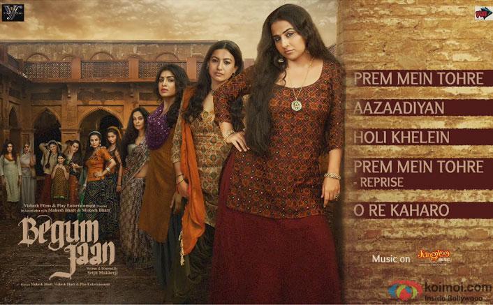 Vidya Balan Starrer Begum Jaan's Complete Audio Jukebox Out