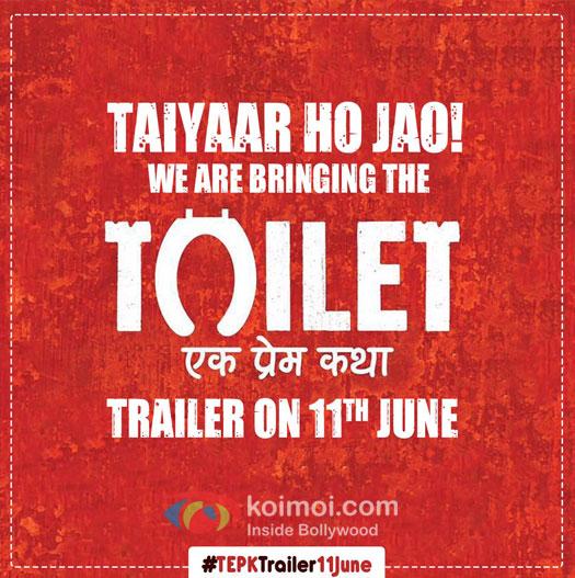 Taiyaar Ho Jao Toilet: Ek Prem Katha Ka Trailer Aa Raha Hai!
