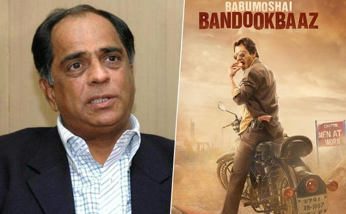 Nihalani hits out at 'Babumoshai Bandookbaaz' makers