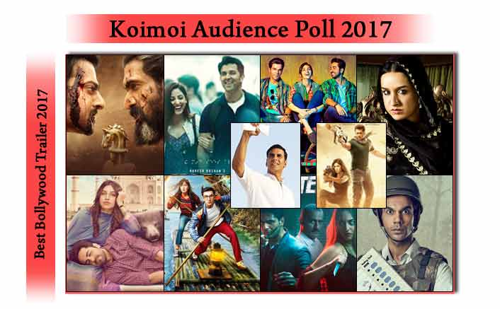 Koimoi Audience Poll : Vote For Your Favourite Trailer Of 2017