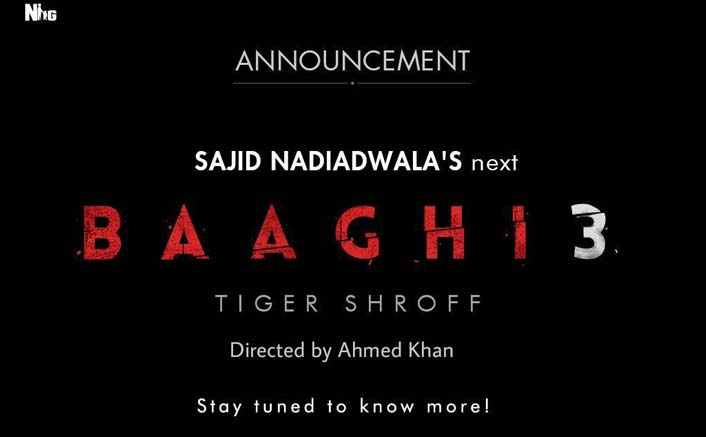 Baaghi 3 Announced Even Before The Arrival Of Baaghi 2 Trailer!