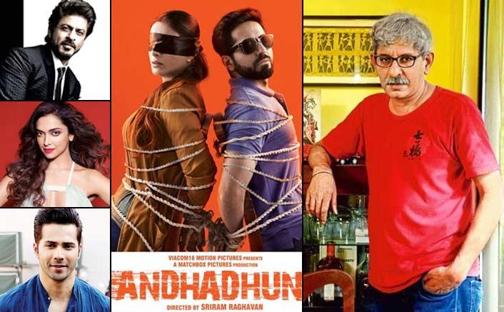 Director's Cut: Sriram Raghavan On AndhaDhun, Box-Office Collections, Shah Rukh Khan, Varun Dhawan, Deepika Padukone And Lot More!