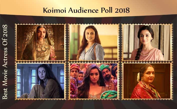 Koimoi Audience Poll 2018: From Deepika Padukone To Neena Gupta, Choose Your Favourite Movie Actress