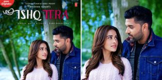 Ishq Tera starring Guru Randhawa and Nushrat Bharucha coming soon