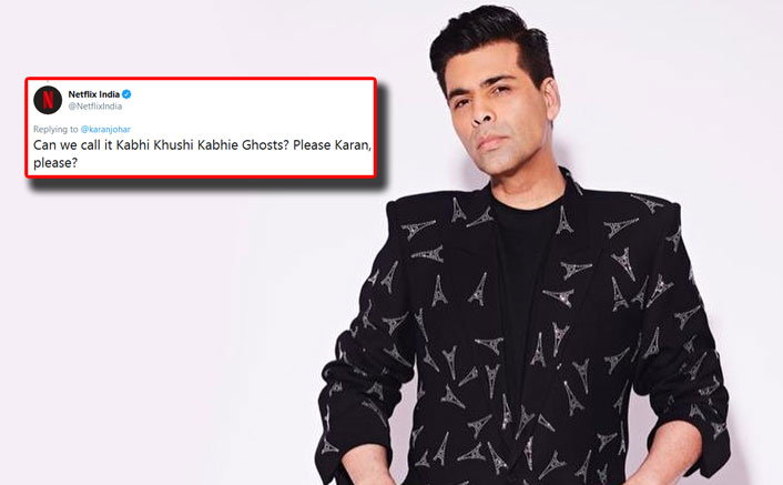 "Netflix Wants To Title Upcoming Project As ""Kabhi Khushi Kabhie Ghosts"", Indulges In A Hilarious Twitter Banter With Karan Johar"