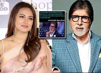 KBC 11: Amitabh Bachchan's Dig At Sonakshi Sinha Invites A Plethora Of Memes!