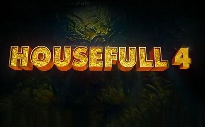 Housefull 4 Teaser OUT: Akshay Kumar Starrer Has A Treat Planned For Fans!
