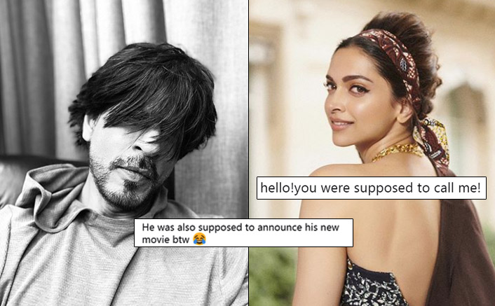 "Deepika Padukone Tells Shah Rukh Khan, ""You Were Supposed To Call Me!"" - Fans Say He Was Supposed To Announce Movie As Well"