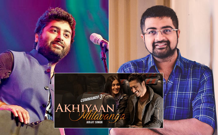 Commando 3 Music Composer Mannan Shah Is All Praises For Arijit Singh For The Song 'Akhiyaan Milavanga'