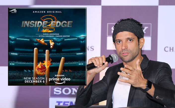Inside Edge 2 Fans, Are Y'All Listening? Farhan Akhtar Unveils The Release Date!