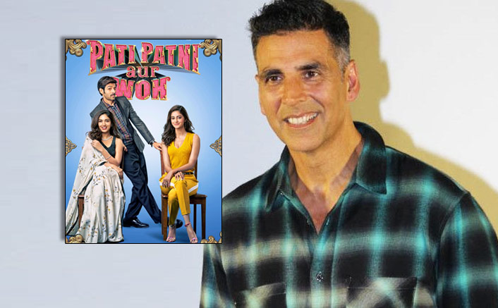 WHAT! Akshay Kumar Suggested The Idea Of Pati Patni Aur Woh Remake To Makers