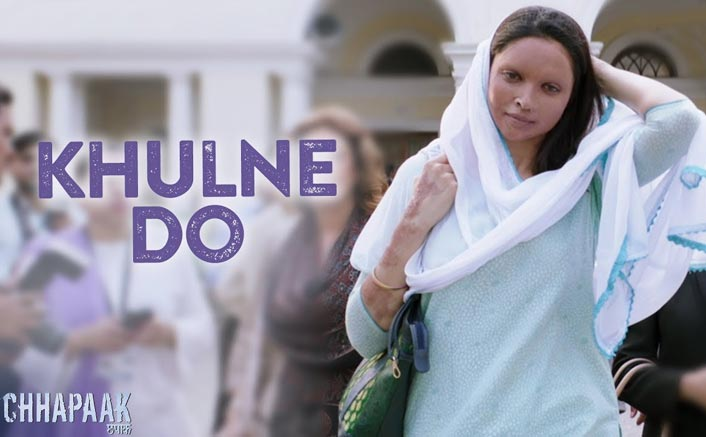 Deepika Padukone's Chhapaak new song 'Khulne Do' video is out now!