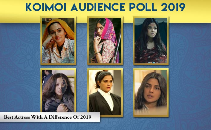 Koimoi Audience Poll 2019: From Priyanka Chopra To Taapsee Pannu, Vote For Favourite Actress With A Difference