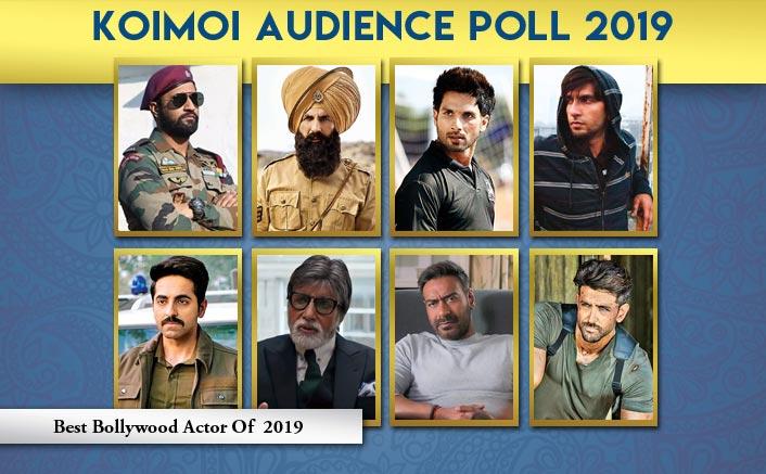 Koimoi Audience Poll 2019: From Akshay Kumar, Shahid Kapoor To Ayushmann Khurrana, Vote Now For Your Favourite Actor