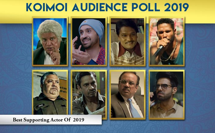 Koimoi Audience Poll 2019: From Siddhant Chaturvedi, Aparshakti Khurana To Diljit Dosanjh - Vote For The BEST Supporting Actor