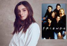 OH MY GOD! Alia Bhatt's Retreat Is Jennifer Aniston Starrer FRIENDS & We Totally Relate To It