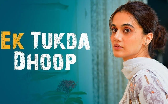 Anubhav Sinha's 'Thappad' starring Taapsee Pannu first song, 'Ek Tukda Dhhop' is out now!