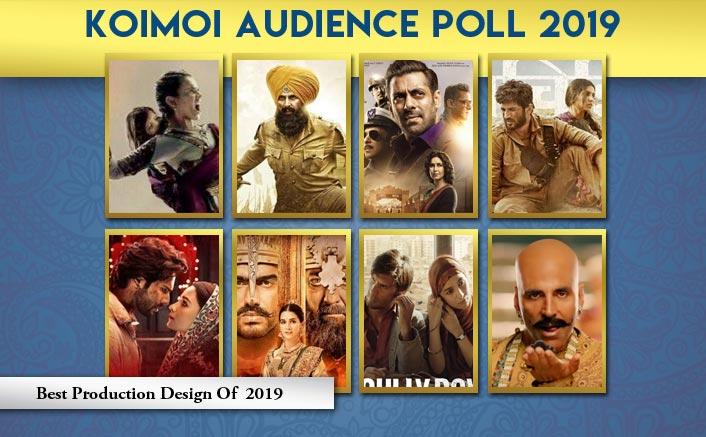 Koimoi Audience Poll 2019: From Manikarnika: The Queen Of Jhansi, Kesari To Housefull 4, VOTE For The Best Production Design