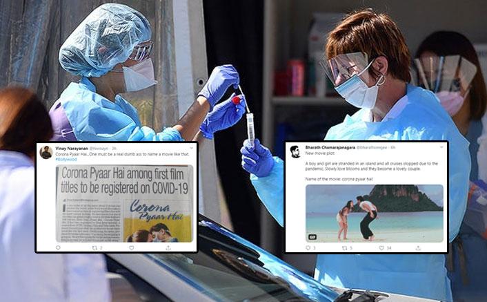 Coronavirus Pandemic: Twitterati Loses Its Mind As Bollywood Registers Title 'Corona Pyaar Hai' For A Film!