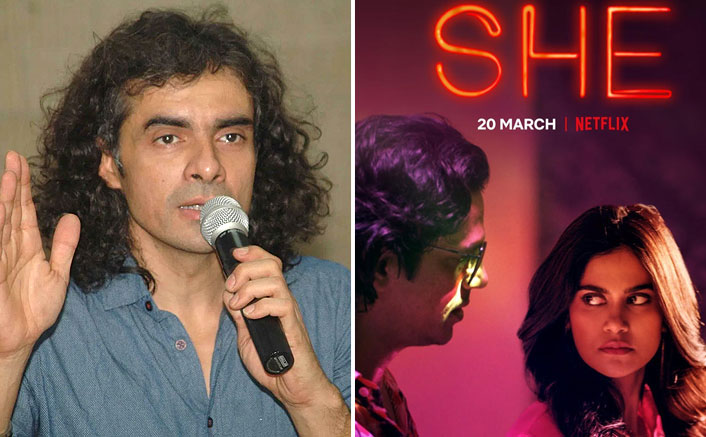 "Imtiaz Ali On His Netflix Show She: ""It Is All About The She Of 'She', The Femininity Of A Girl"""