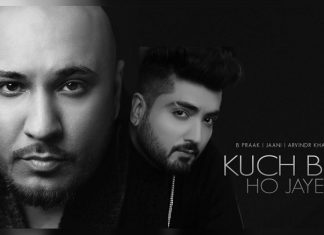 B Praak drops his new song, 'Kuch bhi ho jaye'