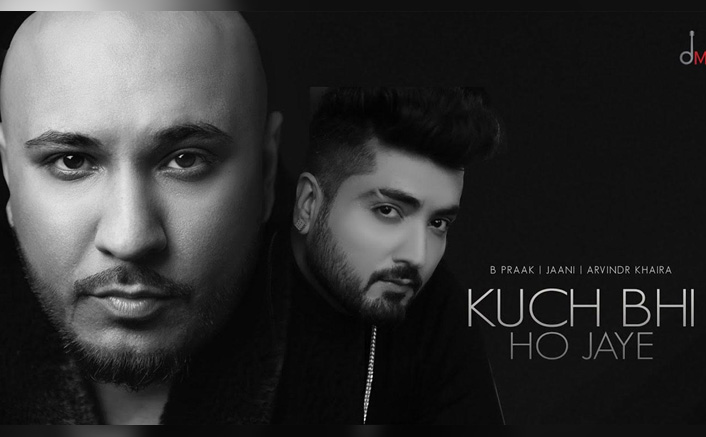 B Praak drops his new song, 'Kuch bhi ho jaye'