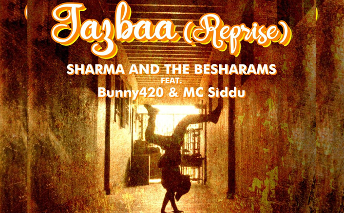 Sharma And The Besharams, MC Siddu & Bunny 420 Come Together For The Dharavi Dream Project's New Track Jazbaa (Reprise)